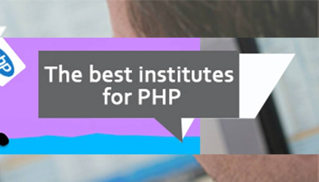 Tips how to choose best PHP training institutes in Delhi