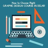 How to Choose Right Graphic Design Course in Delhi?