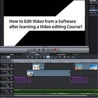 How to Edit Video from a Software after learning a Video editing Course?