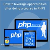 How to leverage opportunities after doing a course in PHP?